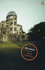 Hiroshima  : Penguin Magnum Collection - John Hersey
