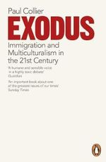Exodus : Immigration and Multiculturalism in the 21st Century - Paul Collier