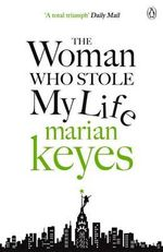 The Woman Who Stole My Life - Marian Keyes
