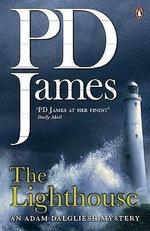 The Lighthouse : Inspector Adam Dalgliesh Series : Book 13 - P. D. James