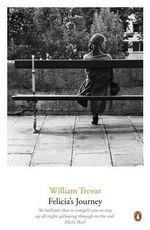 Felicia's Journey - William Trevor