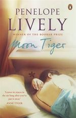Moon Tiger : A Man Booker Prize Winning Title - Penelope Lively