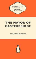 The Mayor Of Casterbridge : Popular Penguins - Thomas Hardy