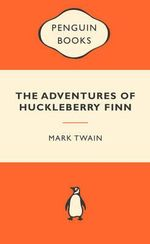 The Adventures Of Huckleberry Finn : Popular Penguins - Mark Twain