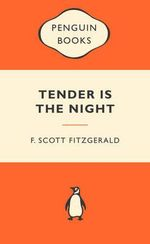 Tender Is The Night : Popular Penguins : Popular Penguins Ser. - F. Scott Fitzgerald