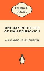 One Day in the Life of Ivan Denisovich : Popular Penguins : Popular Penguins Ser. - Aleksandr Solzhenitsyn