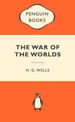 The War Of The Worlds : Popular Penguins : Popular Penguins - H. G. Wells