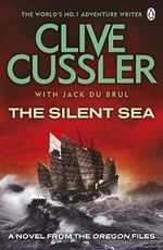 The Silent Sea : Oregon Files Series : Book 7 - Clive Cussler