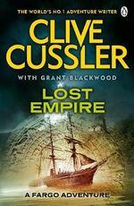 Lost Empire : Fargo Adventure Series : Book 2 - Clive Cussler