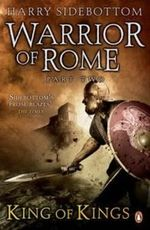 Warrior of Rome : Book II : King of Kings - Harry Sidebottom