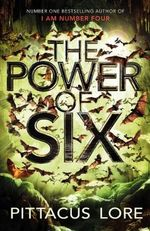 The Power of Six : Lorien Legacies Series : Book 2 - Pittacus Lore