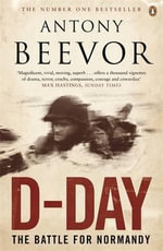 D-Day : The Battle for Normandy - Antony Beevor