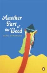 Another Part of the Wood - Beryl Bainbridge