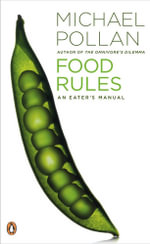 Food Rules : An Eater's Manual :  An Eater's Manual - Michael Pollan