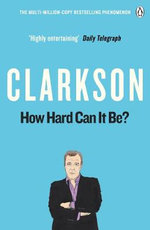 How Hard Can It Be? : The World According to Clarkson -  Jeremy Clarkson