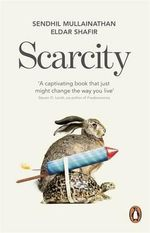 Scarcity : The True Cost of Not Having Enough - Sendhil Mullainathan