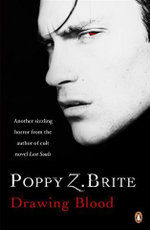 Drawing Blood : Another Sizzling Horror From the Author of Cult Novel <i>Lost Souls</i> - Poppy Z Brite