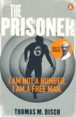 The Prisoner : I Am Not A Number. I Am A Free Man. - Thomas M. Disch