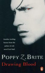 Drawing Blood : Another Sizzling Horror from the Author of Cult Novel <i>Lost Souls</i> - Poppy Z. Brite