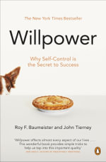Willpower : Why Self-Control is the Secret of Success - Roy F. Baumeister