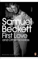 First Love and Other Novellas - Samuel Beckett