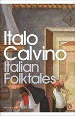 Italian Folk Tales : Penguin Classics Ser. - Italo Calvino