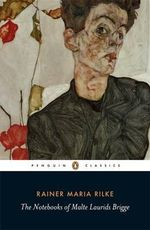 The Notebooks of Malte Laurids Brigge : Penguin Classics - Rainer Maria Rilke
