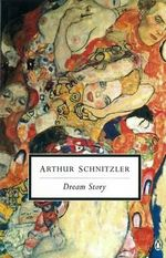 Dream Story : God's Mission in a Time of Globalization and Crisi... - Arthur Schnitzler