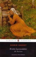 Kristin Lavransdatter III : The Cross - Sigrid Undset