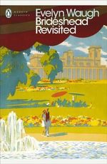 Brideshead Revisited: The Sacred & Profane Memories of Captain Charles Ryder :  The Sacred & Profane Memories of Captain Charles  Ryder - Evelyn Waugh
