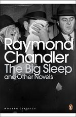 The Big Sleep and Other Novels : Penguin Classics Ser. - Raymond Chandler