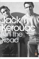 On the Road : Penguin Classics Ser. - Jack Kerouac
