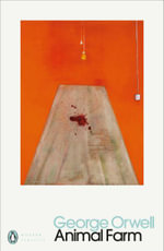 Animal Farm: A Fairy Story : Penguin Classics Ser. - George Orwell