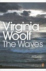 The Waves : Penguin Classics Ser. - Virginia Woolf