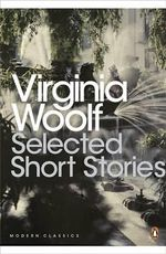 Selected Short Stories : Penguin Classics Ser. - Virginia Woolf