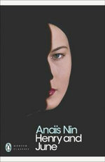 Henry and June : (From the Unexpurgated Diary of Anais Nin) - Anais Nin