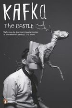 The Castle : Penguin Classics Ser. - Franz Kafka