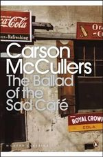 The Ballad of the Sad Cafe : Wunderkind; The Jockey; Madame Zilensky and the King of Finland; The Sojourner; A Domestic Dilemma; A Tree, A Rock, A Cloud - Carson McCullers