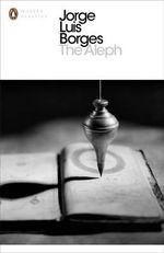 The Aleph & Other Stories : Penguin Classics Ser. - Jorge Luis Borges