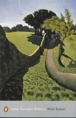 Wolf Solent : Penguin Classics Ser. - John Cowper Powys