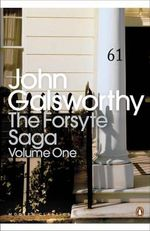 The Forsyte Saga: Volume One : The Man of Property; In Chancery; To Let The - John Galsworthy