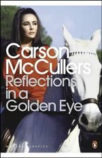 Reflections in a Golden Eye - Carson McCullers