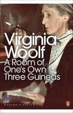 A Room of One's Own/Three Guineas : AND Three Guineas - Virginia Woolf