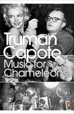 Music for Chameleons : New Writing - Truman Capote