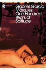 One Hundred Years of Solitude : Penguin Classics Ser. - Gabriel Garcia Marquez