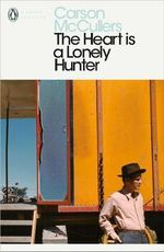 The Heart is a Lonely Hunter : Penguin Classics Ser. - Carson McCullers