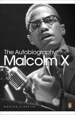 The Autobiography of Malcolm X  - Malcolm X (Alex Haley)