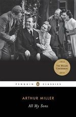All My Sons : Penguin Classics - Arthur Miller