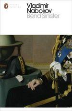 Bend Sinister : Penguin Classics Ser. - Vladimir Nabokov