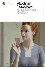 King, Queen, Knave : Penguin Classics Ser. - Vladimir Nabokov